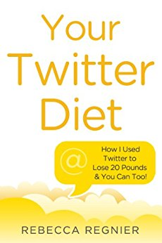 Your Twitter Diet by Rebecca Regnier